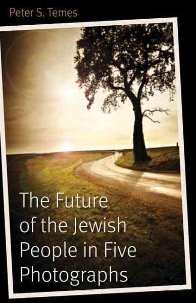 The Future of the Jewish People in Five Photographs (Hardcover)