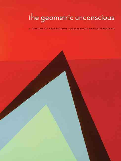The Geometric Unconscious: A Century of Abstraction (Paperback)