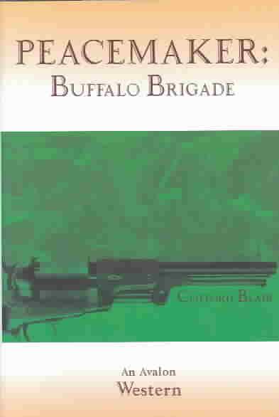 Peacemaker: Buffalo Brigade (Hardcover)