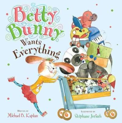Betty Bunny Wants Everything (Hardcover)