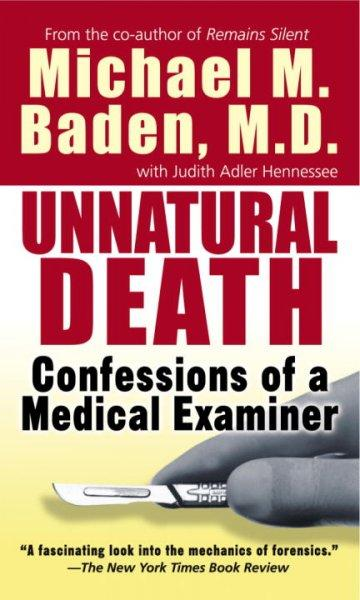 Unnatural Death: Confessions of a Medical Examiner (Paperback)