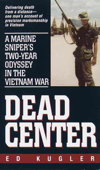 Dead Center: A Marine Sniper's Two-Year Odyssey in the Vietnam War (Paperback)