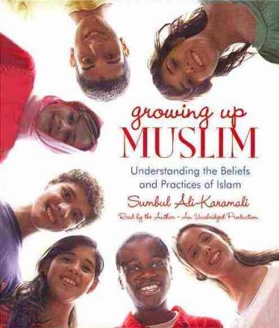 Growing Up Muslim: Understanding the Beliefs and Practices of Islam (CD-Audio)