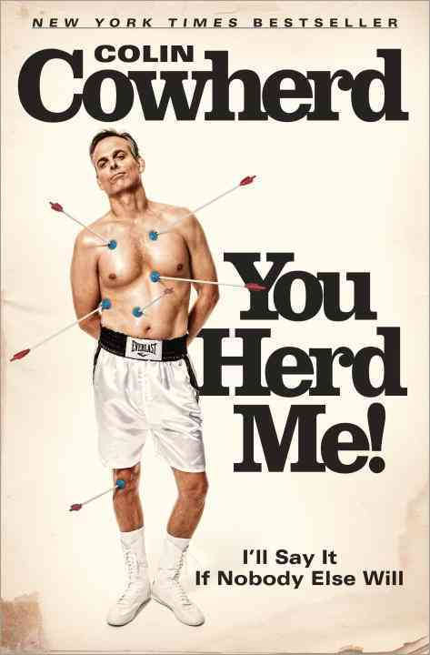You Herd Me!: I'll Say It If Nobody Else Will (Hardcover)