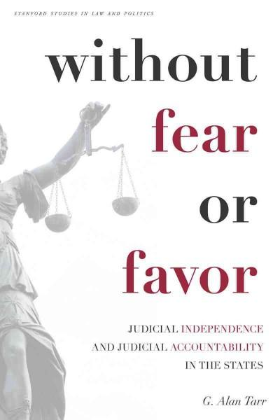 Without Fear or Favor: Judicial Independence and Judicial Accountability in the States (Paperback)