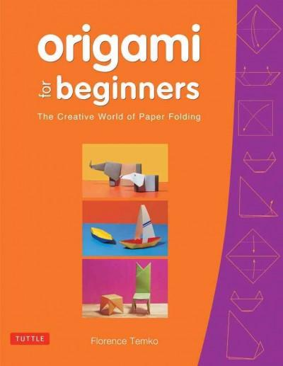 Origami for Beginners: The Creaive World of Paper Folding (Paperback)