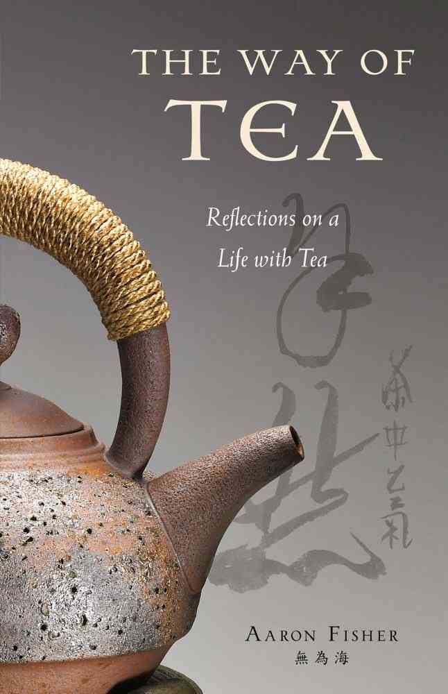 A Way of Tea: Reflections on a Life with Tea (Hardcover)