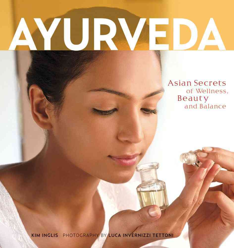Ayurveda: Asian Secrets of Wellness, Beauty and Balance (Paperback)