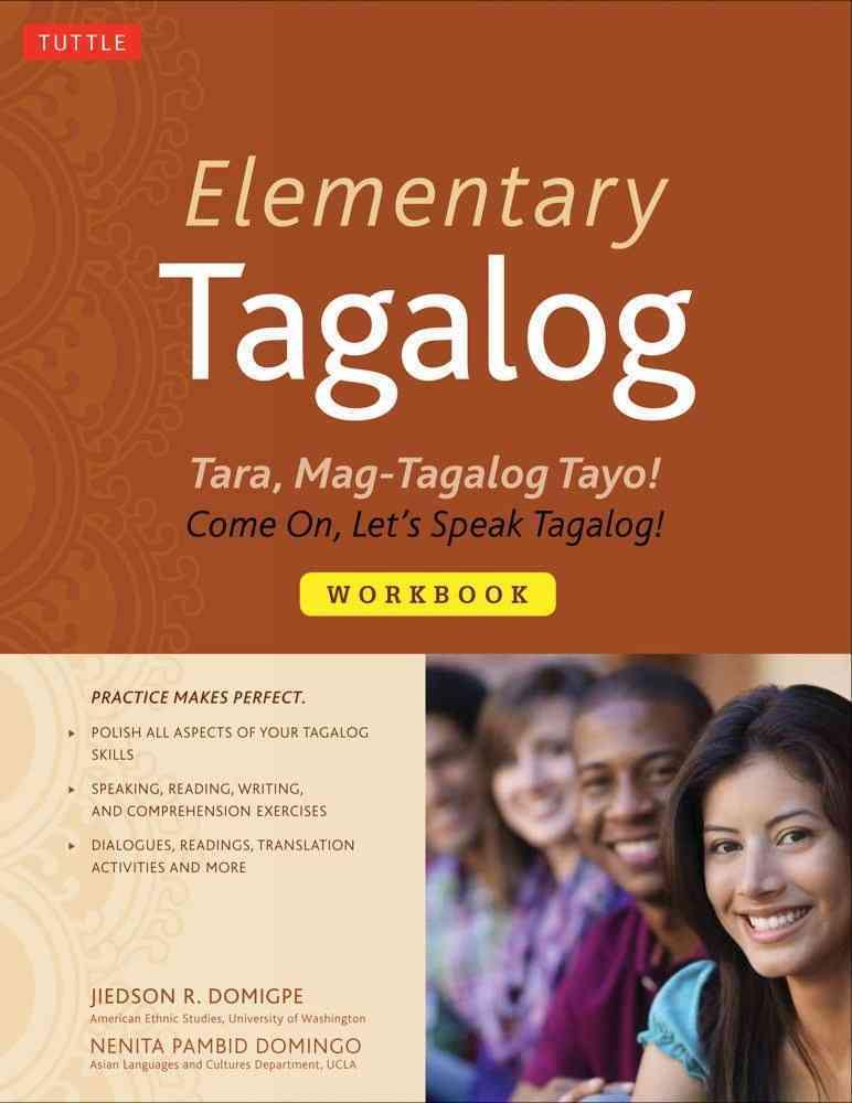 Elementary Tagalog: Tara, Mag-Tagalog Tayo! Come On, Let's Speak Tagalog! (Paperback)