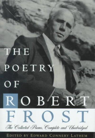 The Poetry of Robert Frost: The Collected Poems (Hardcover)