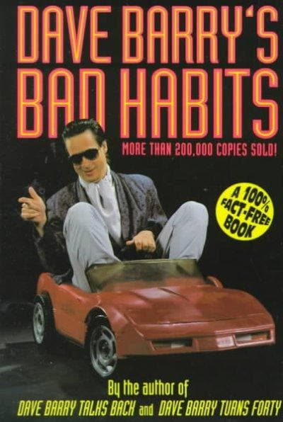 Dave Barry's Bad Habits a 100% Fact-Free Book (Paperback)