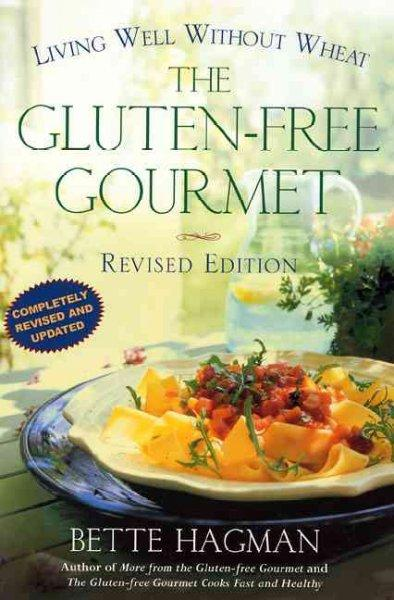 The Gluten-Free Gourmet: Living Well Without Wheat (Paperback)