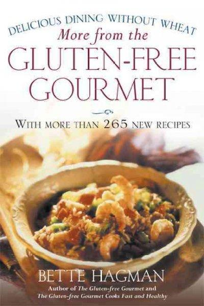 More from the Gluten-Free Gourmet: Delicious Dining Without Wheat (Paperback)