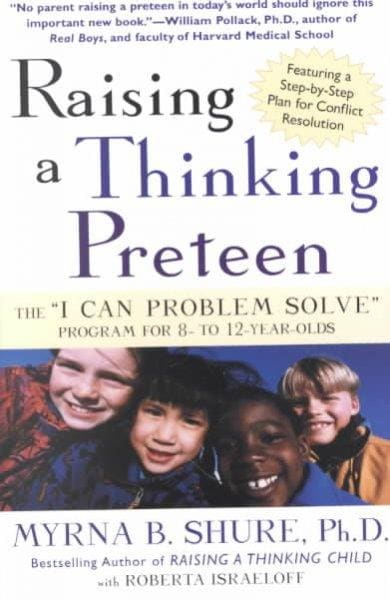 """Raising a Thinking Preteen: The """"I Can Problem Solve"""" Program for 8-12 Year-Olds (Paperback)"""