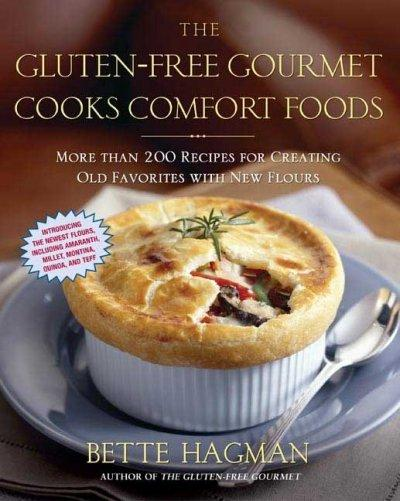 The Gluten-free Gourmet Cooks Comfort Foods: More than 200 Recipes for Creating Old Favorites with New Flours (Paperback)