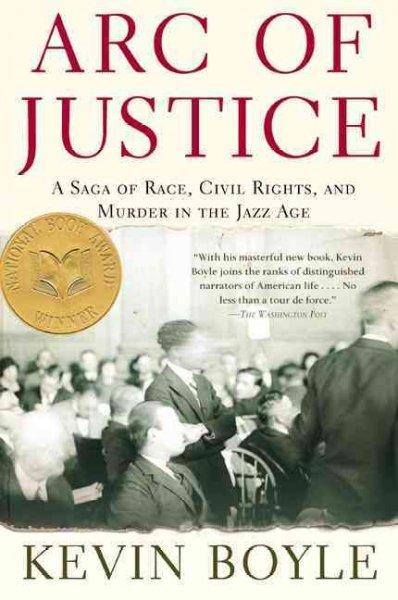 Arc Of Justice: A Saga Of Race, Civil Rights, And Murder In The Jazz Age (Paperback)