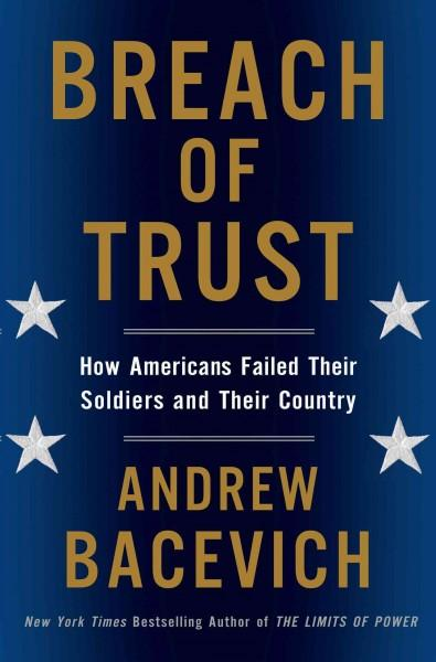 Breach of Trust: How Americans Failed Their Soldiers and Their Country (Hardcover)