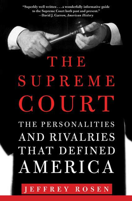 The Supreme Court: The Personalities and Rivalries That Defined America (Paperback)