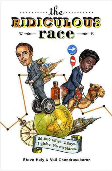 The Ridiculous Race: 26,000 Miles, 2 Guys, 1 Globe, No Airplanes (Paperback)