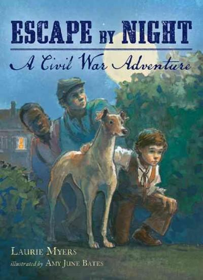 Escape by Night: A Civil War Adventure (Hardcover)