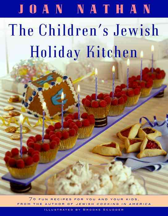 The Children's Jewish Holiday Kitchen: 70 Fun Recipes for You and Your Kids, from the Author of Jewish Cooking in... (Paperback)