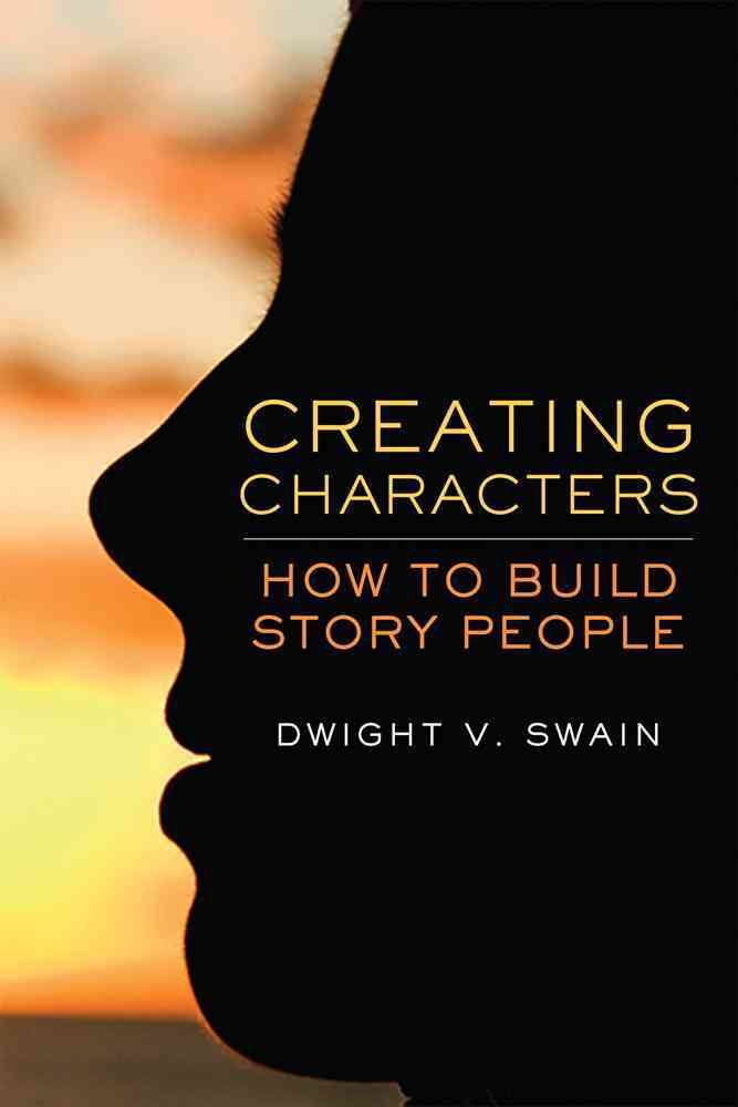 Creating Characters: How to Build Story People (Paperback)