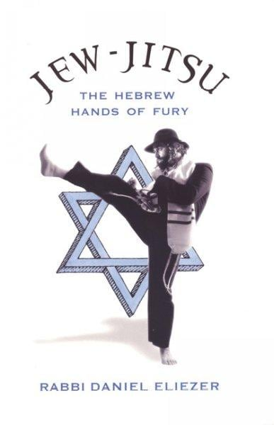 Jew-Jitsu: The Hebrew Hands of Fury (Paperback)