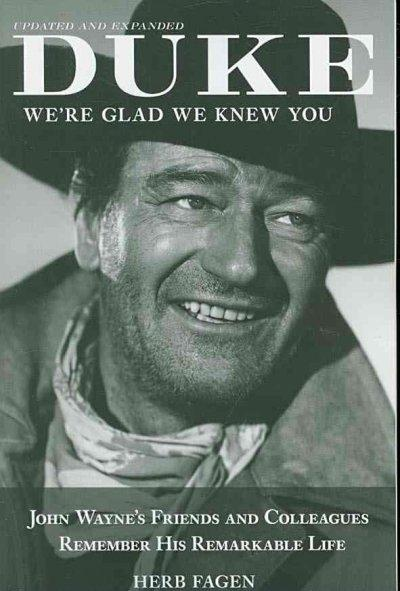 Duke We're Glad We Knew You: John Wayne's Friends and Colleagues Remember His Remarkable Life (Paperback)