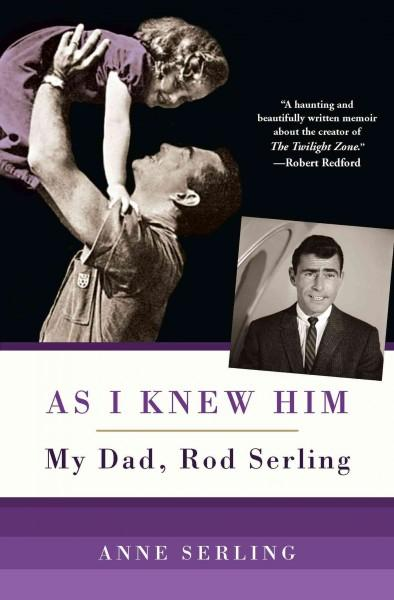 As I Knew Him: My Dad, Rod Serling (Hardcover)