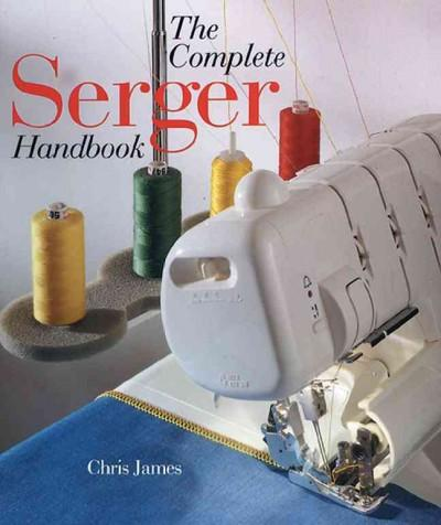 The Complete Serger Handbook (Paperback)