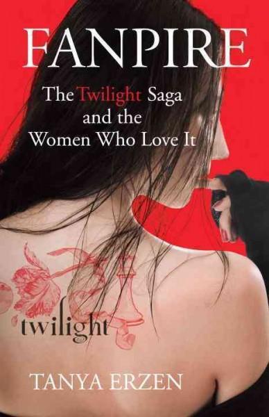 Fanpire: The Twilight Saga and the Women Who Love It (Hardcover)