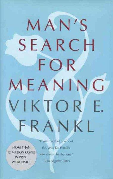 Man's Search for Meaning: An Introduction to Logotherapy (Hardcover)