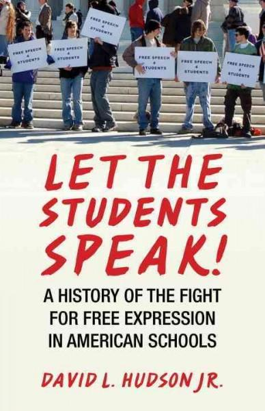 Let the Students Speak!: A History of the Fight for Free Expression in American Schools (Paperback)