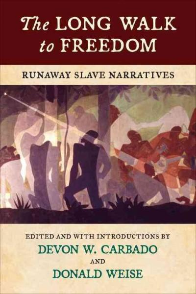 The Long Walk to Freedom: Runaway Slave Narratives (Hardcover)
