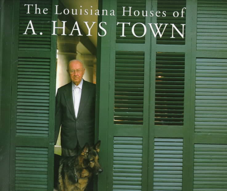 Louisiana Houses of A. Hays Town (Hardcover)