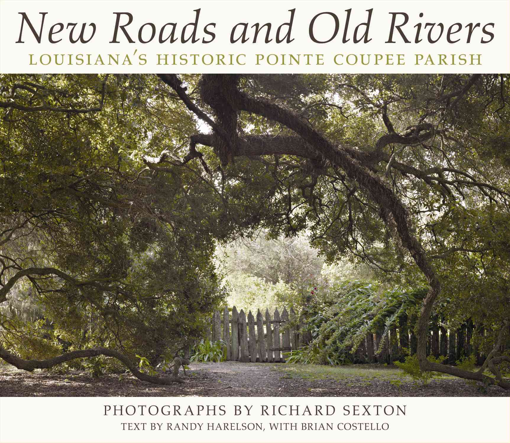 New Roads and Old Rivers: Louisiana's Historic Pointe Coupee Parish (Hardcover)