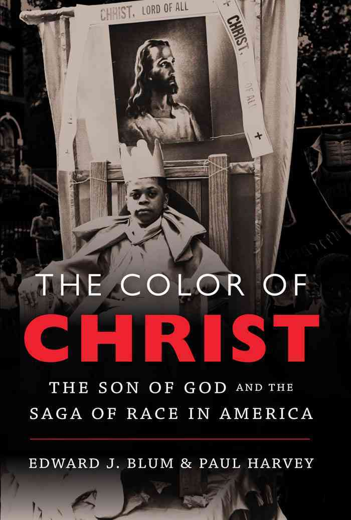 The Color of Christ: The Son of God & The Saga of Race in America (Hardcover)