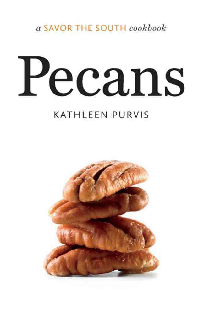 Pecans: A Savor the South Cookbook (Hardcover)
