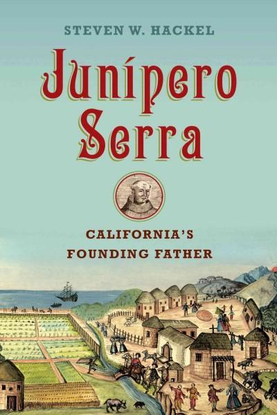 Junipero Serra: California's Founding Father (Hardcover)