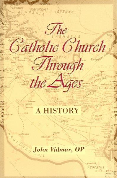 The Catholic Church Through The Ages: A History (Paperback)