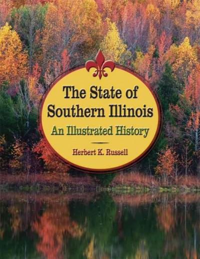 The State of Southern Illinois: An Illustrated History (Hardcover)