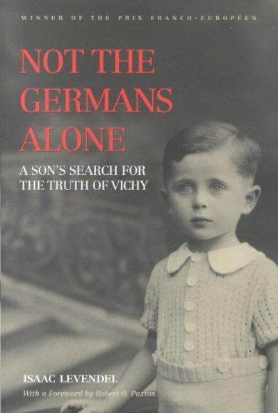 Not the Germans Alone: A Son's Search for the Truth of Vichy (Paperback)
