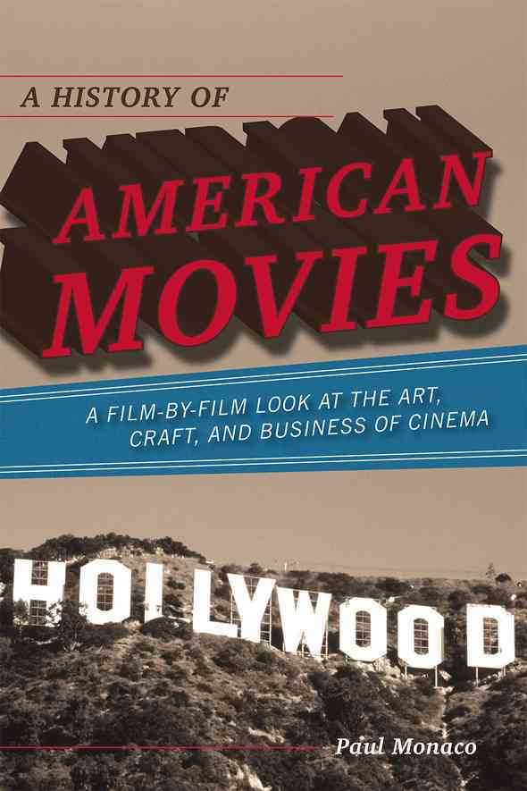 A History of American Movies: A Film-by-Film Look at the Art, Craft, and Business of Cinema (Paperback)