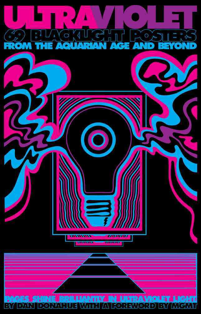 Ultraviolet: 69 Blacklight Posters from the Aquarian Age and Beyond (Paperback)