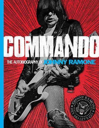 Commando: The Autobiography of Johnny Ramone (Hardcover)