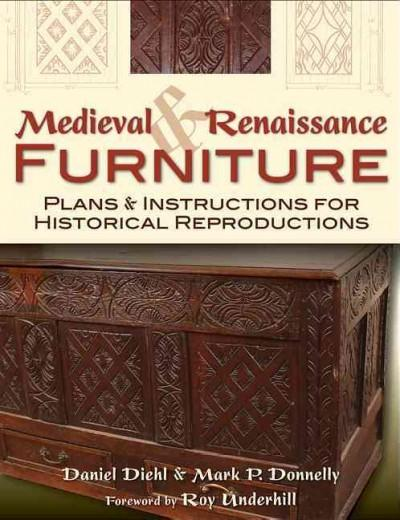 Medieval and Renaissance Furniture: Plans and Instructions for Historical Reproductions (Paperback)