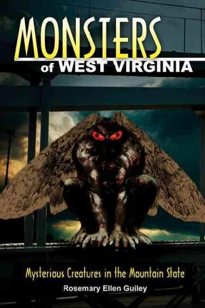 Monsters of West Virginia: Mysterious Creatures in the Mountain State (Paperback)