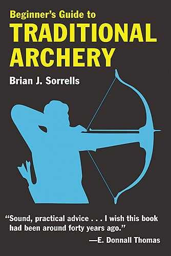 Beginner's Guide to Traditional Archery (Paperback)