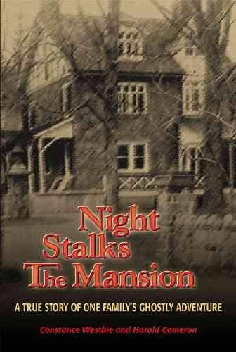 Night Stalks The Mansion: A True Story Of One Family's Ghostly Adventure (Paperback)