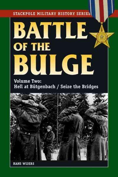 Battle of the Bulge: Hell at Butgenbach/ Seize the Bridges (Paperback)